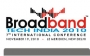 7th Broadband Tech India 2010