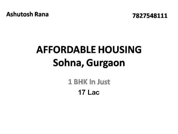 Affordable housing sohna road gurgaon 7827548111