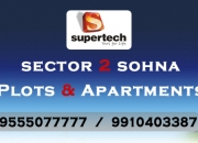 Supertech Apartments in Sector 2 Sohna @ 9555077777