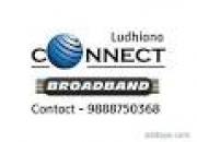 Connect broadband connection in ludhiana