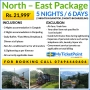5 Night And 6 Days North - East Package
