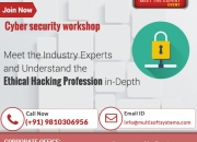 Cyber Security Workshop – Meet the Industry Experts and Understand the Ethical Hacking Pro