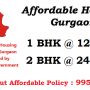 1/2 BHK Affordable Housing Projects Gurgaon | Call : 9953256265