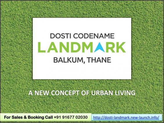 Pre-launch dosti codename landmark by the dosti group in balkum, thane