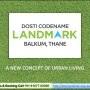 Pre-Launch Dosti Codename Landmark by The Dosti Group in Balkum, Thane