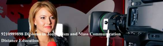 9210989898 diploma in journalism and mass communication distance education