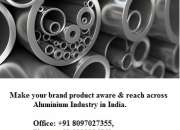 Make Your Brand Product aware & reach across aluminum Industry in India