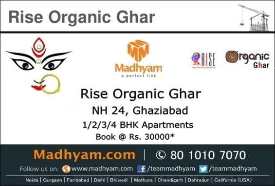 Rise organic ghar nh24 ghaziabad