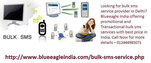 Looking for bulk sms service provider in delhi? blueeagle india offering promotional and transactional bulk sms services with best price in india. call now for more details – 012444985071