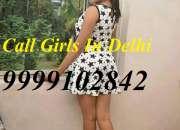 Delhi Call Girls Escort Service Provide Delhi 9999102842 Call Girls In Delhi