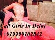High Profile Models Girls Budget 9999102842 Call Girls In Delhi