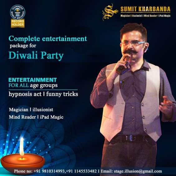 Perfect entertainment for diwali party - sumit kharbanda