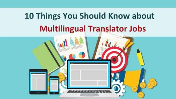 10 things you should know about multilingual translator jobs