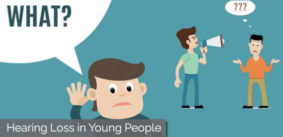 Hearing loss in young people its symptoms and treatment
