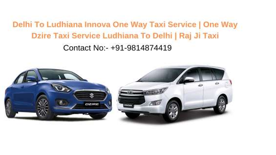 Delhi to ludhiana innova and dzire one way taxi service