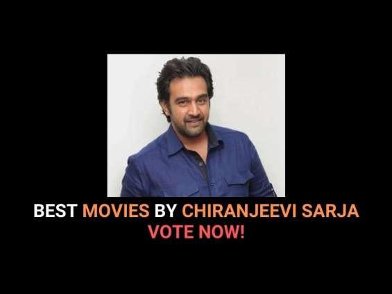 Best movies by chiranjeevi sarja. vote now!