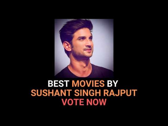 Best movies by sushant singh rajput – vote now